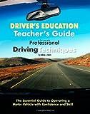 Driver's Education Teacher's Guide, Anthony J. Scotti, 0979381320
