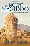 The Mount of Megiddo, James Luce, 1475977085