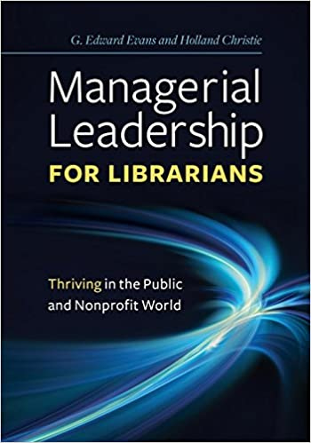 Managerial Leadership for Librarians Thriving in the Public and Nonprofit World