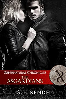 Supernatural Chronicles: The Asgardians (Dynamis in New Orleans Book 9) by [Bende, S.T.]