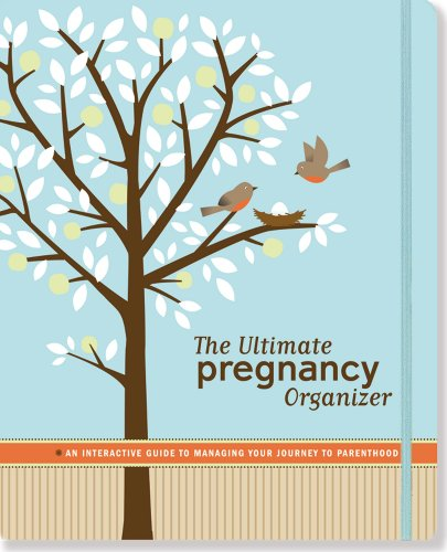 Pregnancy Organizer (The Ultimate Pregnancy Organizer: An Interactive Guide To Managing Your Journey to Parenthood)