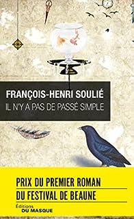 Il n'y a pas de passé simple, Soulié, François-Henri