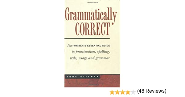 Grammatically Correct: Anne Stilman: 9780898797763: Amazon.com: Books