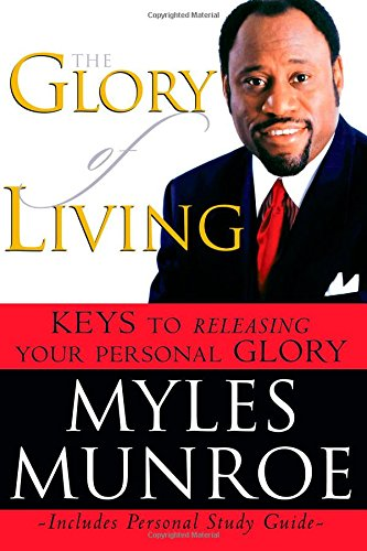 The Glory of Living: Keys to Releasing Your Personal Glory pdf epub