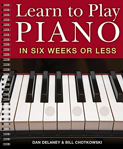 - Learn to Play Piano in Six Weeks or Less