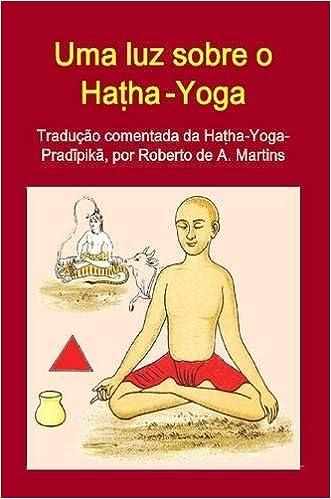 Uma luz sobre o Hatha-yoga (Portuguese Edition): Roberto De ...