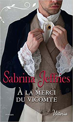 La trilogie des Lords - Tome 3 : A la merci du Vicomte de Sabrina Jeffries 51q8YwGBuEL._SX299_BO1,204,203,200_