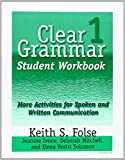 Clear Grammar 1 Student Workbook, Keith S. Folse and Deborah Mitchell, 047208724X