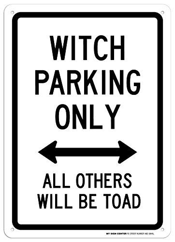 (Witch Parking Only All Others Will Be Toad Sign - 10