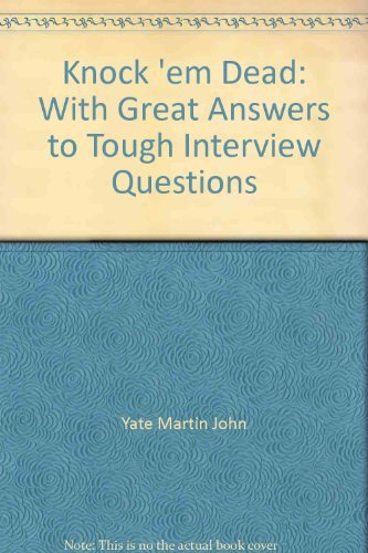 Knock 'em Dead: With Great Answers to Tough Interview Questions