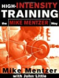 High-Intensity Training the Mike Mentzer Way by Mentzer, Mike, Little, John (2002) Paperback