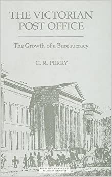 Victorian Post Office (The): The Growth of a Bureaucracy (Royal Historical Society Studies in History)