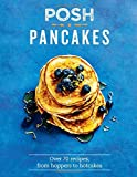 Posh Pancakes: Over 70 Recipes, from Hoppers to Hotcakes