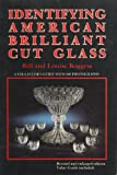 Identifying American Brilliant Cut Glass, Bill Boggess and Louise Boggess, 0887402968