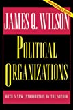 Political Organizations (Princeton Studies in American Politics: Historical, International, and Comparative Perspectives)