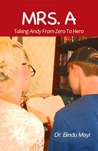 (Mrs. A: Taking Andy from Zero to Hero )