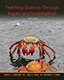 Teaching Science Through Inquiry and Investigation, Contant, Terry L. and Bass, Joel E., 0133400794
