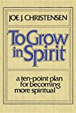 To Grow in Spirit, Joe J. Christensen, 0877479682