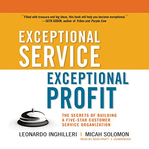 Exceptional Service, Exceptional Profit: The Secrets of Building a Five-Star Customer Service Organization by Gildan Media and Blackstone Audio
