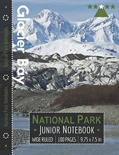 Glacier Bay National Park Junior Notebook: Wide Ruled Adventure Notebook for Kids and Junior Rangers