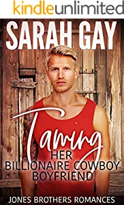 Taming Her Billionaire Cowboy Boyfriend (Jones Brothers Romances Book 5)
