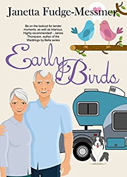 Early Birds: Christian Comedy is on the road in this fun-filled RV adventure by [Fudge-Messmer, Janetta]