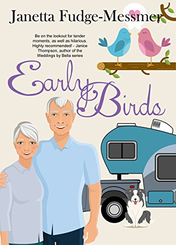 Early Birds: Christian Comedy is on the road in this fun-filled RV adventure (Early Bird series Book 1) by [Fudge-Messmer, Janetta]