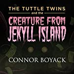 The Tuttle Twins and the Creature from Jekyll Island | Connor Boyack