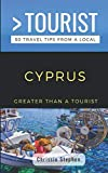 GREATER THAN A TOURIST- CYPRUS   (TRAVEL GUIDE BOOK FROM A LOCAL): 50 Travel Tips from a Local