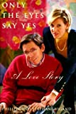 img - for Only the Eyes Say Yes by Philippe Vigand (2000-01-05) book / textbook / text book