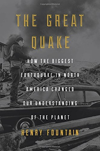 The Great Quake: How the Biggest Earthquake in North America Changed Our Understanding of the Planet cover