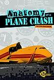 Anatomy of a Plane Crash, Amie Jane Leavitt, 1429673613