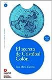 El secreto de Cristobal Colon (ED09+CD) [The Secret of Christopher Columbus (ED09+CD)] (Spanish Edition) (Leer en Espanol: Level 3)