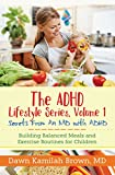 Have you been searching for proven strategies to manage your child's ADHD symptoms? If so, The ADHD Lifestyle Series, Volume 1 by Dawn Kamilah Brown, MD, contains vital information to help your child champion their ADHD and function at their optimal ...