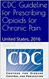 img - for CDC Guideline for Prescribing Opioids for Chronic Pain : United States, 2016 book / textbook / text book