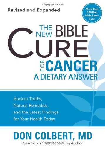 The New Bible Cure For Cancer A Dietary Answer