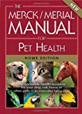 The Merck/Merial Manual for Pet Health: The complete pet health resource for your dog, cat, horse or other pets - in everyday language.