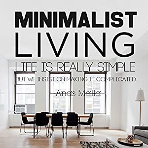 Minimalist living audiobook anas malla for Minimalism live a meaningful life