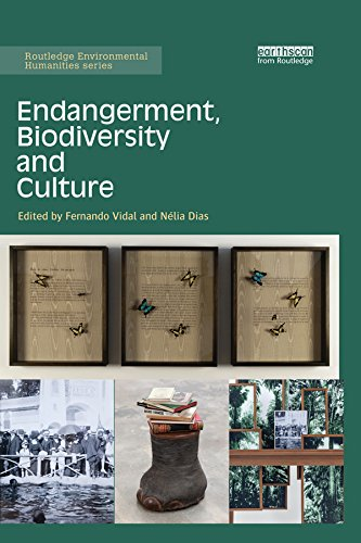 Download Endangerment, Biodiversity and Culture (Routledge Environmental Humanities) Pdf