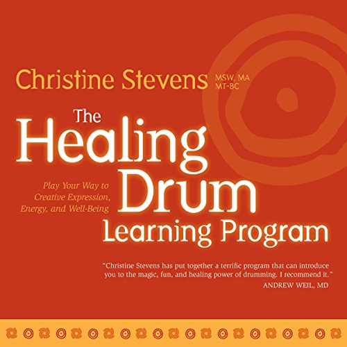 The Healing Drum Learning Program: Play Your Way to Creative Expression, Energy, and Well-Being