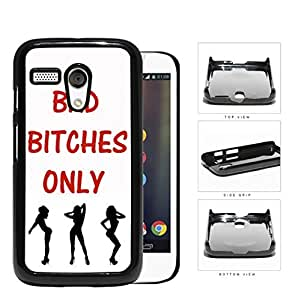 Bad B****** Only Quote in Red with Dancer Girls White Background Hard Plastic Snap On Cell Phone Case Motorola Moto G
