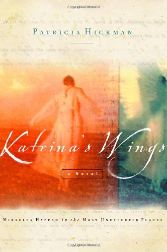 Katrina's Wings: Miracles Happen in the Most Unexpected Places