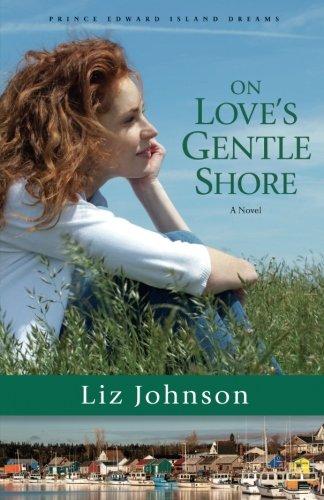 - On Love's Gentle Shore: A Novel (Prince Edward Island Dreams)