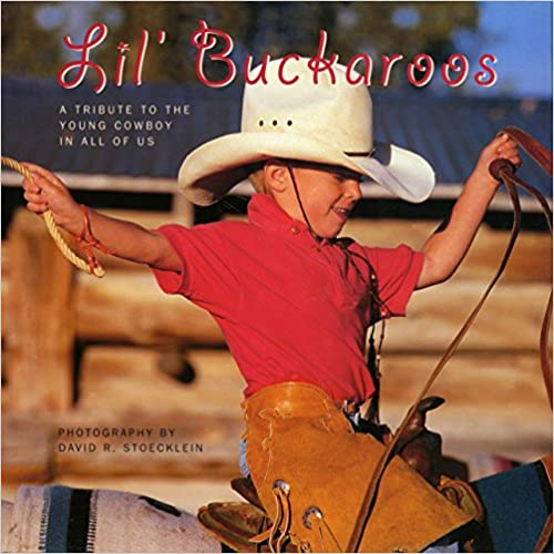 Lil' Buckaroos: A Tribute to the Young Cowboy in All of Us