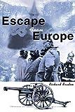 Escape from Europe, Richard Braden, 0595225063