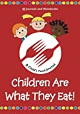 Children Are What They Eat! A Child's Food Journal