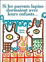 Si les parents lapins dormaient avec leurs enfants... par Malika Doray