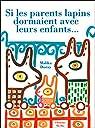 Si les parents lapins dormaient avec leurs enfants... par Doray
