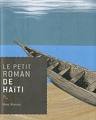 Le petit roman de Haïti par Marc Menant