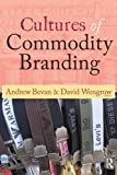 img - for Cultures of Commodity Branding (UNIV COL LONDON INST ARCH PUB) book / textbook / text book